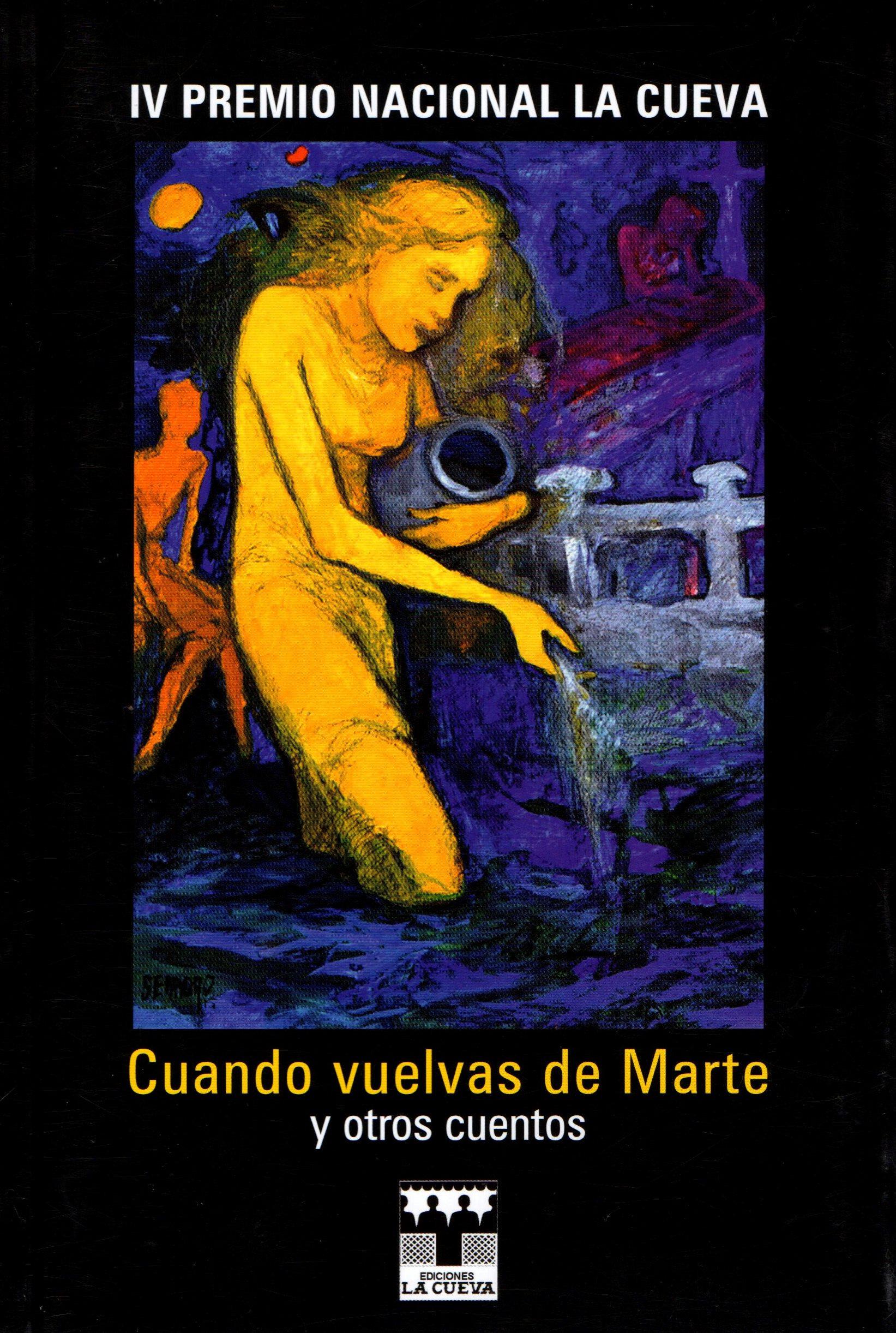 """IV PREMIO NACIONAL LA CUEVA """"CUANDO VUELVAS DE MARTE Y OTROS CUENTOS"""""""